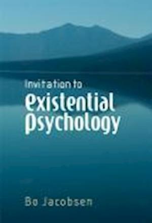 Bog hardback Invitation to Existential Psychology af Bo Jacobsen