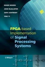 FPGA-based Implementation of Signal Processing Systems af John Mcallister, Gaye Lightbody, Richard Turner