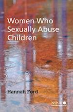 Women Who Sexually Abuse Children (Wiley Child Protection & Policy Series)