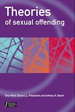 Theories of Sexual Offending (Wiley Series in Forensic Clinical Psychology)