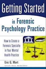 Getting Started in Forensic Psychology Practice (Getting Started)