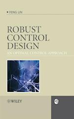 Robust Control Design: An Optimal Control Approach af Feng Lin