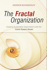 The Fractal Organization - Creating Sustainable   Organisations with the Viable System Model af Patrick Hoverstadt