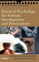 Practical Psychology for Forensic Investigations and Prosecutions (Wiley Series in Psychology of Crime, Policing And Law)