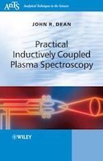 Practical Inductively Coupled Plasma Spectroscopy (Analytical Techniques in the Sciences (Ants))