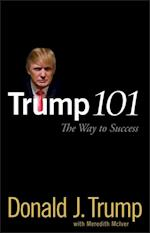 Trump 101 af Donald J Trump