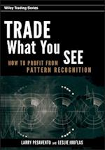Trade What You See (Wiley Trading)