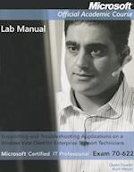 Exam 70-622 Supporting and Troubleshooting Applications on a Windows Vista Client for Enterprise Support Technicians Lab Manual (Microsoft Official Academic Course, nr. 303)