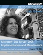 Exam 70-431 Microsoft SQL Server 2005 Implementation and Maintenance Lab Manual (Microsoft Official Academic Course Series)