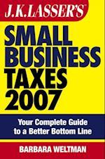 JK Lasser's Small Business Taxes 2007