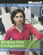 Exam 70-620 Windows Vista Configuration [With CDROM] (Microsoft Official Academic Course, nr. 331)