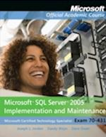 Exam 70-431 Microsoft SQL Server 2005 Implementation and Maintenance (Microsoft Official Academic Course Series)
