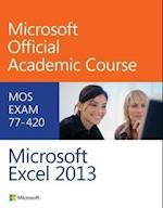 Microsoft Excel 2013 (Microsoft Official Academic Course)