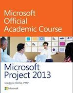 Microsoft Project 2013 (Microsoft Official Academic Course)