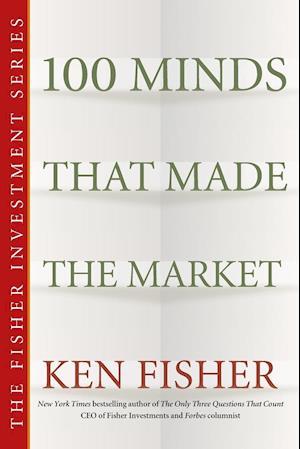 Bog paperback 100 Minds That Made the Market af Ken Fisher
