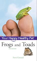 Frogs and Toads (Your Happy Healthy Pet Guides)