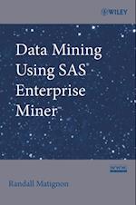 Data Mining Using SAS Enterprise Miner (Wiley Series in Computational Statistics)