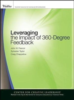 Bog, paperback Leveraging the Impact of 360-degree Feedback af John W Fleenor, Sylvestor Taylor, Craig Chappelow