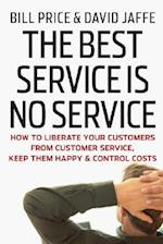 The Best Service is No Service af Bill Price, David Jaffe
