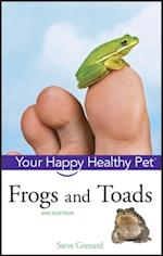 Frogs and Toads (Happy Healthy Pet)