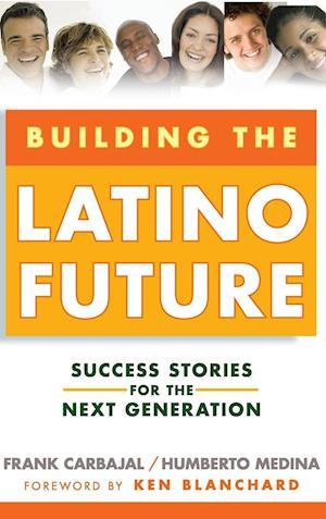 Building the Latino Future