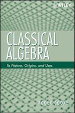 Classical Algebra af Roger Cooke