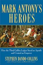 Mark Antony's Heroes af Stephen Dando-collins