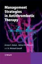 Management Strategies in Antithrombotic Therapy af Arman T Askari, Michael A Lincoff, Adrian W Messerli