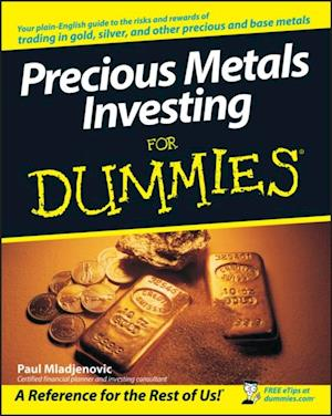 Precious Metals Investing For Dummies af Paul Mladjenovic