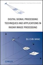Digital Signal Processing Techniques and Applications in Radar Image Processing (Information and Communication Technology Series,)