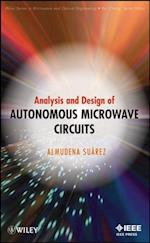 Analysis and Design of Autonomous Microwave Circuits (Wiley Series in Microwave and Optical Engineering)