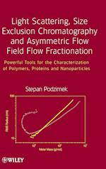 Light Scattering, Size Exclusion Chromatography and Asymmetric Flow Field Flow Fractionation