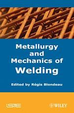Metallurgy and Mechanics of Welding (Iste)