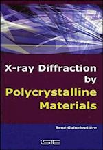 X-Ray Diffraction by Polycrystalline Materials (Iste)