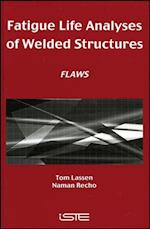 Fatigue Life Analyses of Welded Structures (Iste)