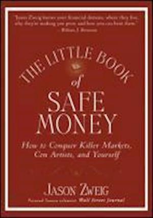 Bog hardback The Little Book of Safe Money af Jason Zweig
