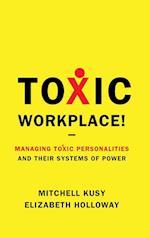 Toxic Workplace! af Elizabeth L Holloway, Elizabeth Holloway, Mitchell Kusy