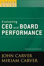 Carver Policy Governance Guide, Evaluating CEO and Board Performance (J-b Carver Board Governance Series)