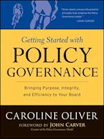 Getting Started with Policy Governance (J-b Carver Board Governance Series)