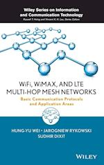 WiFi, WiMAX and LTE Multi-Hop Mesh Networks (Information and Communication Technology Series,)