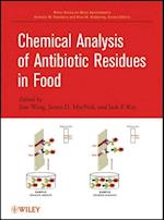 Chemical Analysis of Antibiotic Residues in Food (Wiley Interscience Series on Mass Spectrometry)
