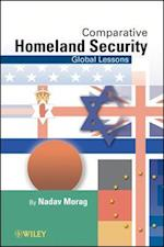 Comparative Homeland Security (Wiley Series on Homeland Defense and Security)