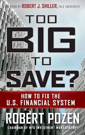 Bog, hardback Too Big to Save? How to Fix the U.S. Financial System af Robert J Shiller, Robert C Pozen
