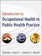 Introduction to Occupational Health in Public Health Practice (Public Health/Environmental Health)