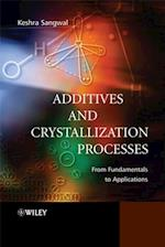 Additives and Crystallization Processes