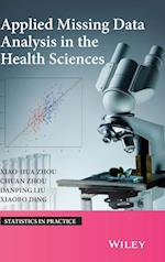 Applied Missing Data Analysis in the Health Sciences (Statistics in Practice)