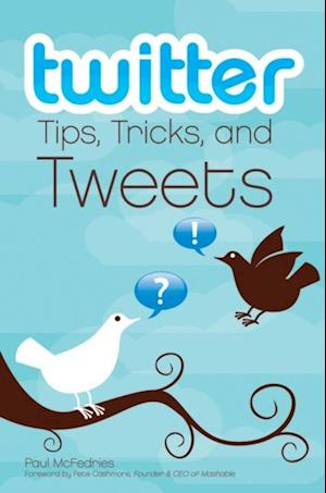 Twitter Tips, Tricks, and Tweets af Paul Mcfedries