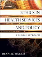 Ethics in Health Services and Policy (J-B Public Health/Health Services Text)
