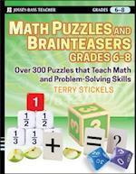 Math Puzzles and Brainteasers, Grades 6-8 (Math Puzzles and Brainteasers)
