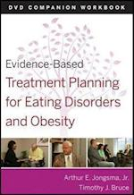 Evidence-Based Treatment Planning for Eating Disorders and Obesity Companion Workbook (Evidence-Based Psychotherapy Treatment Planning Video Series)